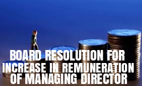 Board-Resolution-Increase-Remuneration-Managing-Director