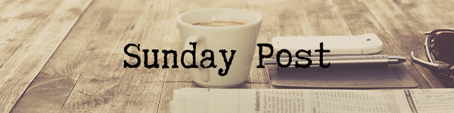 Sunday Post & It's Monday! What Are You Reading?