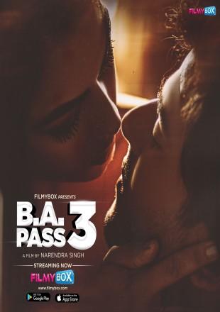 B.A. Pass 3 2021 Full Hindi Movie Download HDRip 480p 300Mb