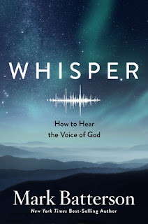 Whisper: How to Hear the Voice of God. Mark Batterson