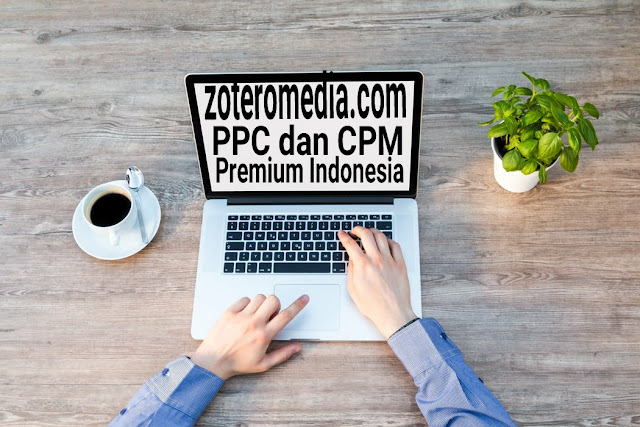 Zoteromedia.com PPC dan CPM Premium Indonesia