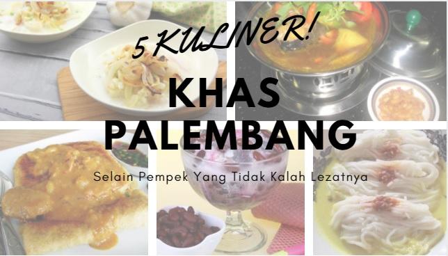 5 Kuliner Khas Palembang Selain Pempek yang Gak Kalah Lezat