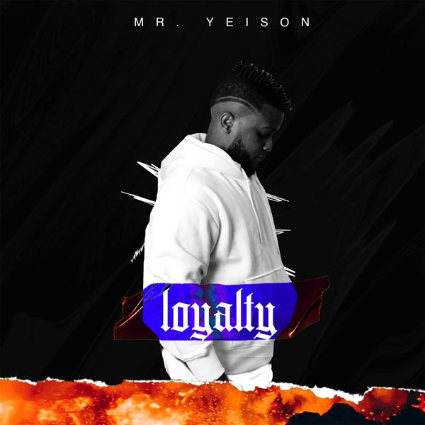 MR. Yeison – Loyalty (Single) 2021 (Exclusivo WC)