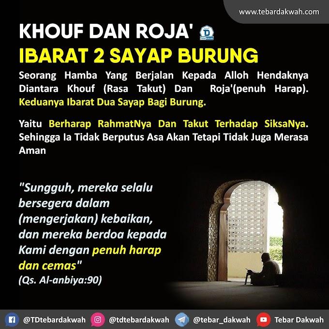 KHOUF DAN ROJA' IBARAT 2 SAYAP BURUNG