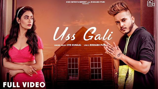 Song  :  Uss Gali Song Lyrics Singer  :  Oye Kunaal Lyrics  :  Rishabh Puri Music  :   Oye Kunaal