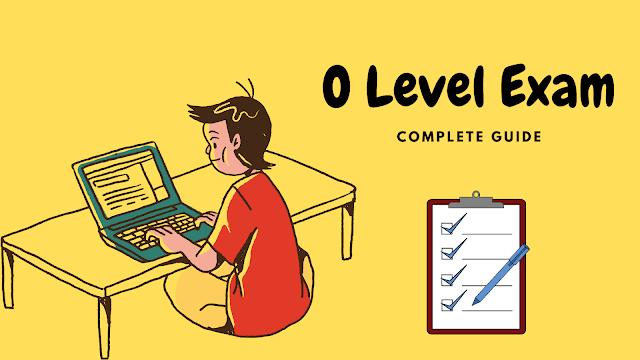 O Level Exam Syllabus and Tips for Examination