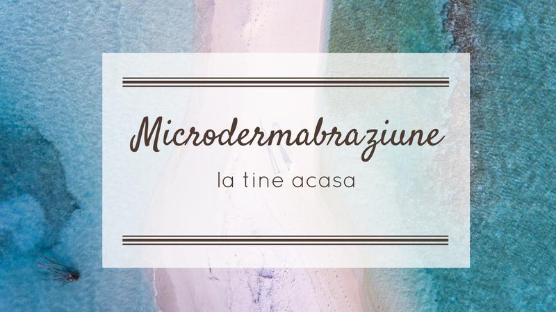 Microdermabraziune la tine acasa