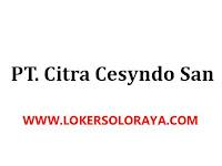 Loker Solo Raya November 2020 di PT Citra Cesyndo San