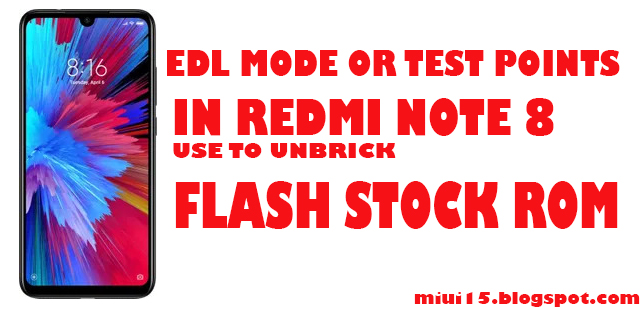 EDL Mode Or Test Points for Redmi Note 8 Use to Unbrick | MIUI15