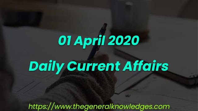 01 April 2020 Current Affairs Questions and Answers in Hindi
