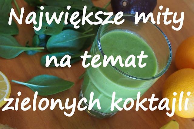 http://zielonekoktajle.blogspot.com/2017/03/5-najwiekszych-mitow-na-temat-zielonych.html