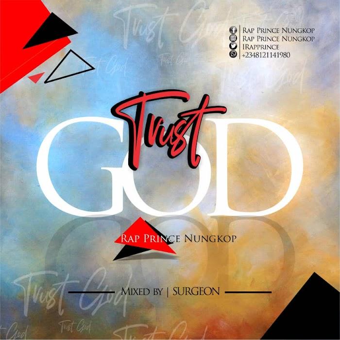 [Music] Rap Prince – Trust God #Pryme9jablog