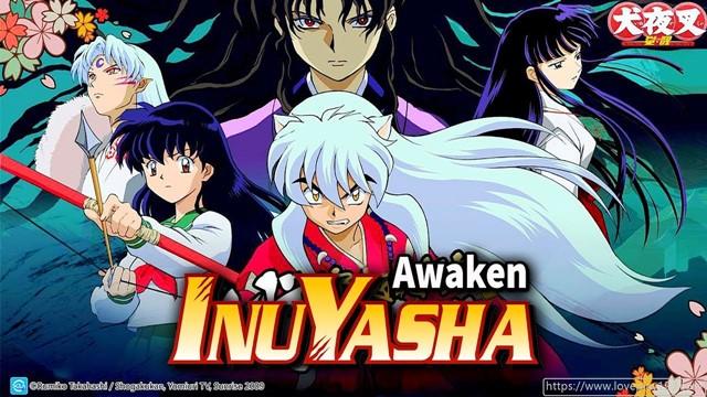 《犬夜叉 - 覺醒》v11.1.01 MOD.APK Inuyasha Awakening 組隊玩法搭配,多角色技能全屏炫技 - 人,就愛亂玩~