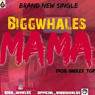 Biggwhales - Mama
