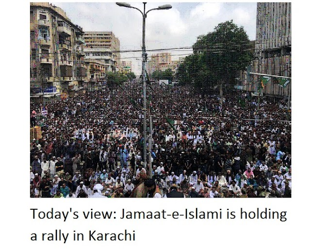 Today's view: Jamaat-e-Islami is holding a rally in Karachi