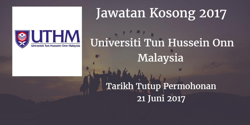 Jawatan Kosong UTHM 21 Juni 2017