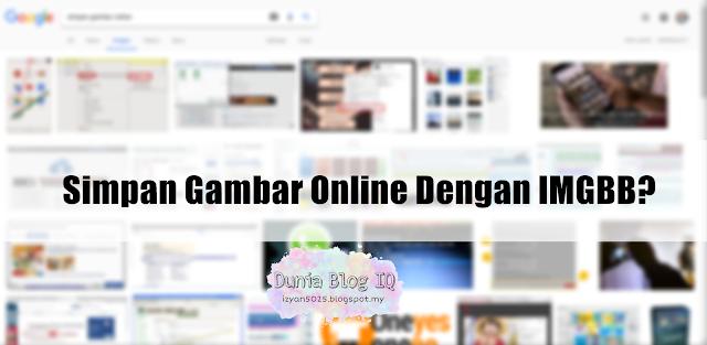 Simpan Gambar Online Untuk Dapatkan URL Code (Tutorial)