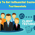 How To Get Influential Customer Testimonials (Examples inside) !