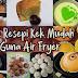 13 Resepi Kek Mudah Guna Air Fryer, Berbaloi Untuk Dicuba