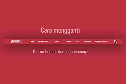 Cara Merubah Warna Dan Logo Pada Header Template Viomagz
