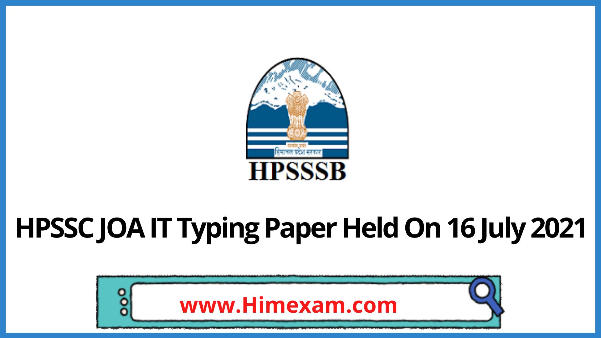 HPSSC JOA IT Typing Paper Held On 16 July 2021