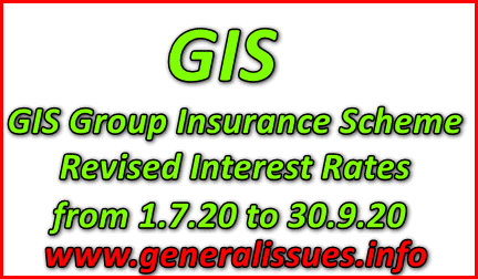 GIS Group Insurance Scheme Revised Interest Rate 7.1% from 1.7.20 to 30.9.20 GIS Tables