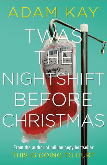 'Twas the Nightshift Before Christmas' by Adam Kay