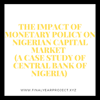 https://www.finalyearproject.xyz/2020/03/the-impact-of-monetary-policy-on.html