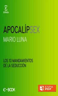 Apocalipsex: Los 10 mandamientos de la seducción Mario Luna ebook descarga inmediata