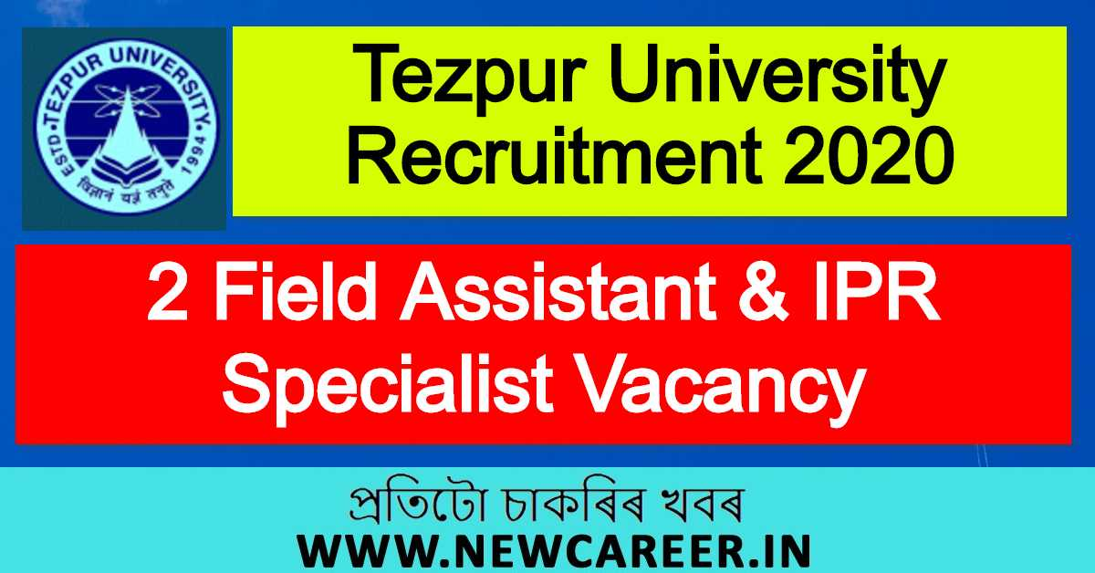 Tezpur University Recruitment 2020 : Apply For 2 Field Assistant & IPR Specialist Vacancy