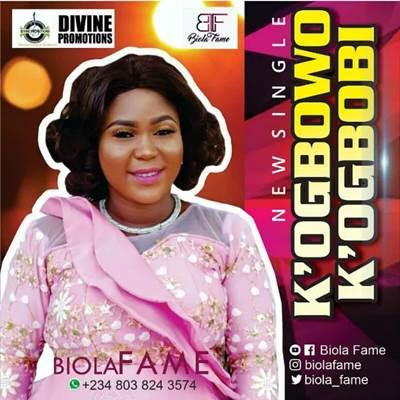 [Mp3&Lyrics] Biola Fame K'ogbowo K'ogbobi mp3 download