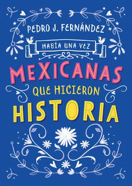 Había una vez: Mexicanas que hicieron historia