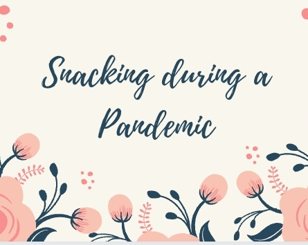 Snacking during a Pandemic