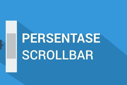 Cara Membuat Efek Persen pada Scrollbar Blogspot - HTML