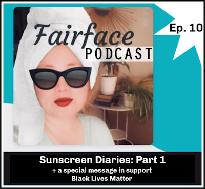 Sensitive skin and the sun, SPF tips and sunburn stories - Fairface Podcast Episode 10