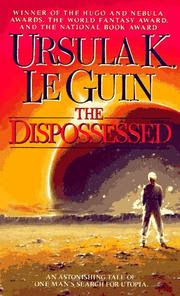 The dispossessed : an ambiguous utopia / Ursula K. Le Guin