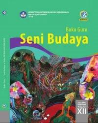 Buku Seni Budaya Guru Kelas 12 k13 2018