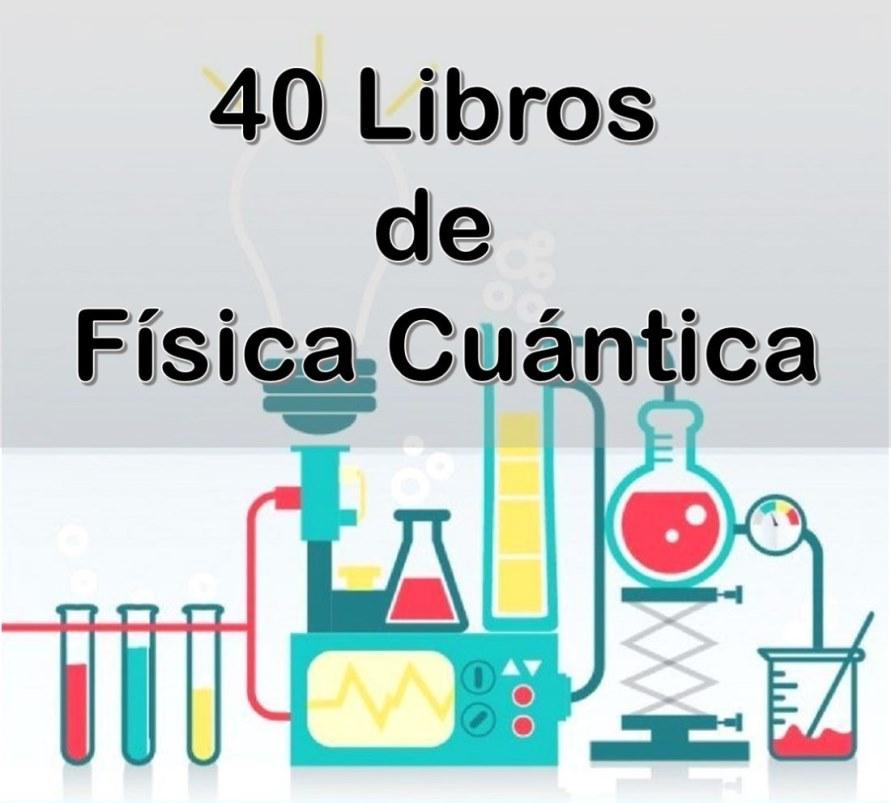 40 Libros de Física Cuántica