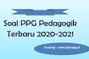 Soal PPG Pedagogik Terbaru 2020-2021