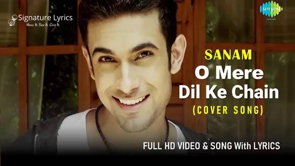 O Mere Dil Ke Chain Lyrics - Sanam Puri - Cover Song