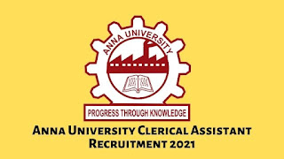 Anna University Clerical Assistant Recruitment 2021