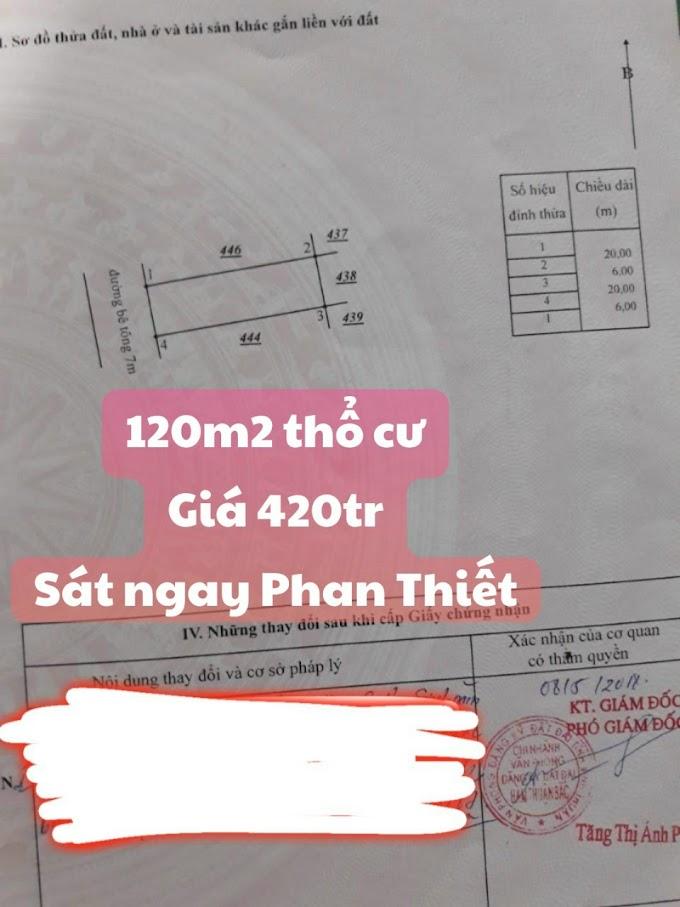 120m2 thổ cư, sát ngay Phan Thiết, giá bán 420tr