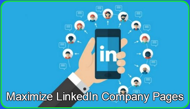 Most Expensive & Smart Tips To Maximize LinkedIn Company Pages