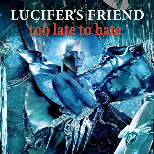 LUCIFER'S FRIEND (John Lawton) - Too Late To Hate (2016) full
