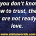 101+ {Best} Trust Status & Quotes [ 2020 ] For Trusted People