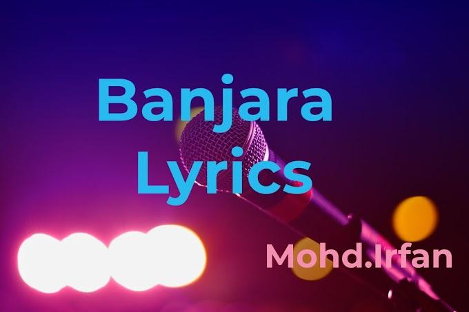 Banjara lyrics / Mohd.Irfan