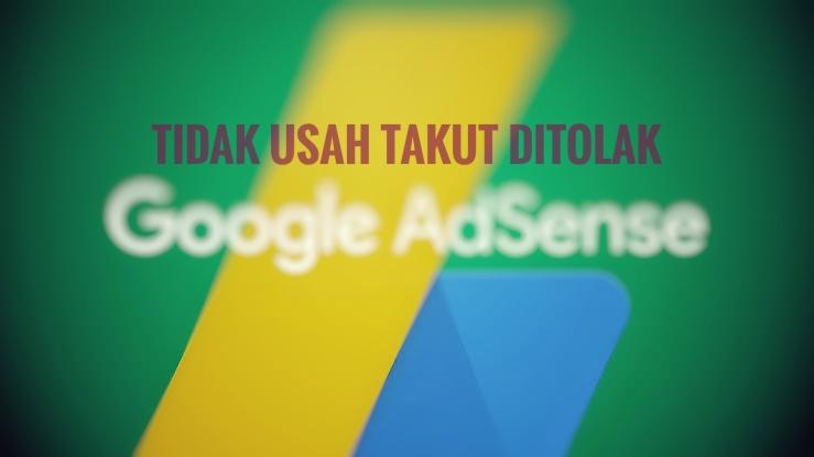 takut-ditolak-google-adsense