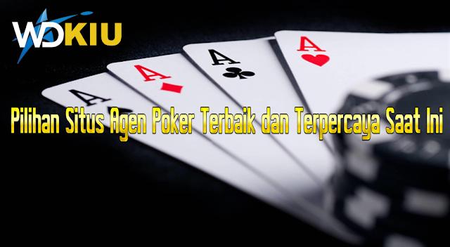 Pilihan Situs Agen Poker Terbaik dan Terpercaya Saat Ini