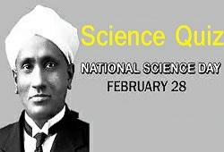 NATIONAL SCIENCE DAY( RASHTRIY VIGYAN DIVAS) SCIENCE QUIZ 28 FEBRUARY