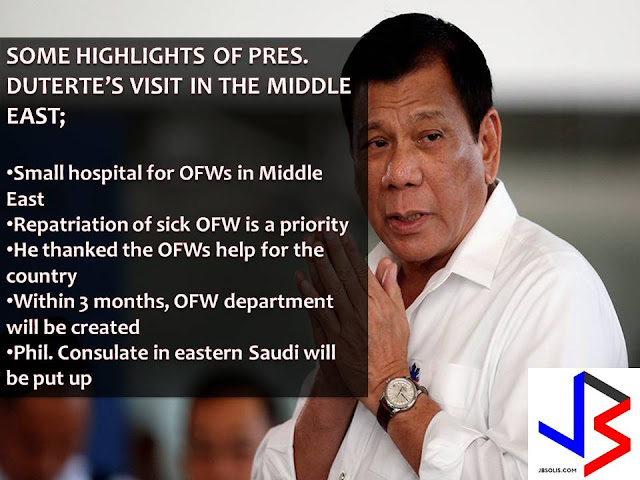 A better working condition for millions of Overseas Filipino Workers (OFW) in Saudi Arabia.  This is the assurance of President Rodrigo Duterte following his visit to the Kingdom as a top destination and a home of more than 2.4 million OFWs.  In his three days visit to the oil-rich kingdom, Duterte said a legislation is needed to be passed to improve the lives of Saudi OFWs better than before.